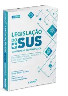 Legislação do SUS Comentada e Esquematizada para Concursos e Residências - 3ª ed